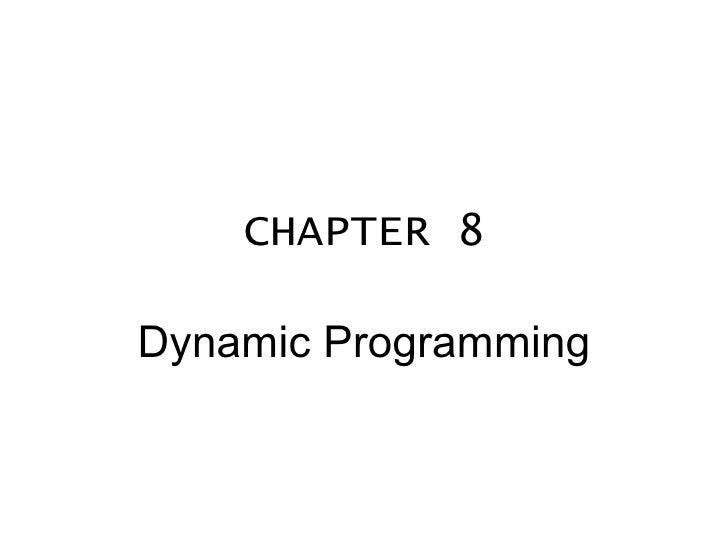CHAPTER 8 Dynamic Programming