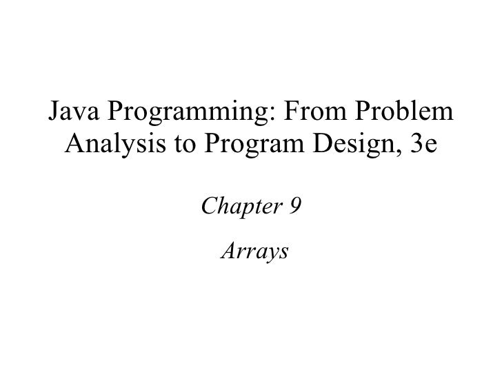 Java Programming: From Problem Analysis to Program Design, 3e Chapter 9 Arrays