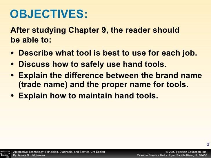 <ul><li>Describe what tool is best to use for each job. </li></ul><ul><li>Discuss how to safely use hand tools. </li></ul>...
