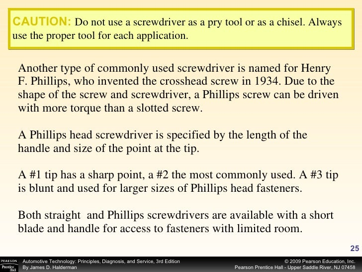 <ul><li>Another type of commonly used screwdriver is named for Henry F. Phillips, who invented the crosshead screw in 1934...
