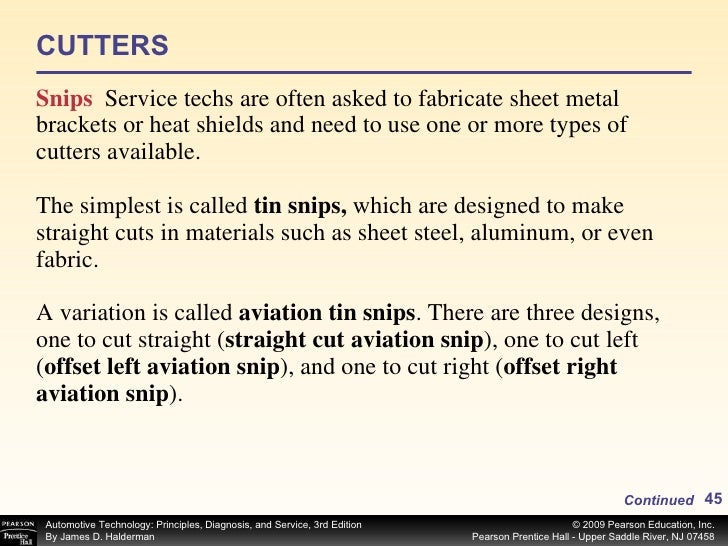 CUTTERS <ul><li>Snips  Service techs are often asked to fabricate sheet metal brackets or heat shields and need to use one...