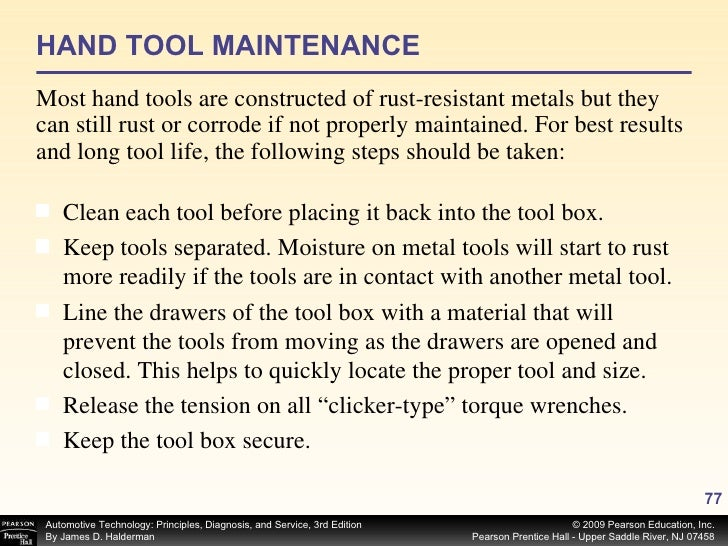 HAND TOOL MAINTENANCE <ul><li>Most hand tools are constructed of rust-resistant metals but they can still rust or corrode ...