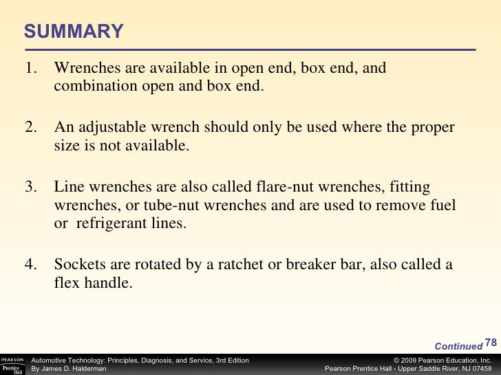 SUMMARY <ul><li>Wrenches are available in open end, box end, and combination open and box end. </li></ul><ul><li>An adjust...