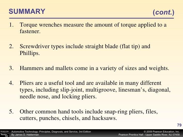 SUMMARY <ul><li>Torque wrenches measure the amount of torque applied to a fastener. </li></ul><ul><li>Screwdriver types in...