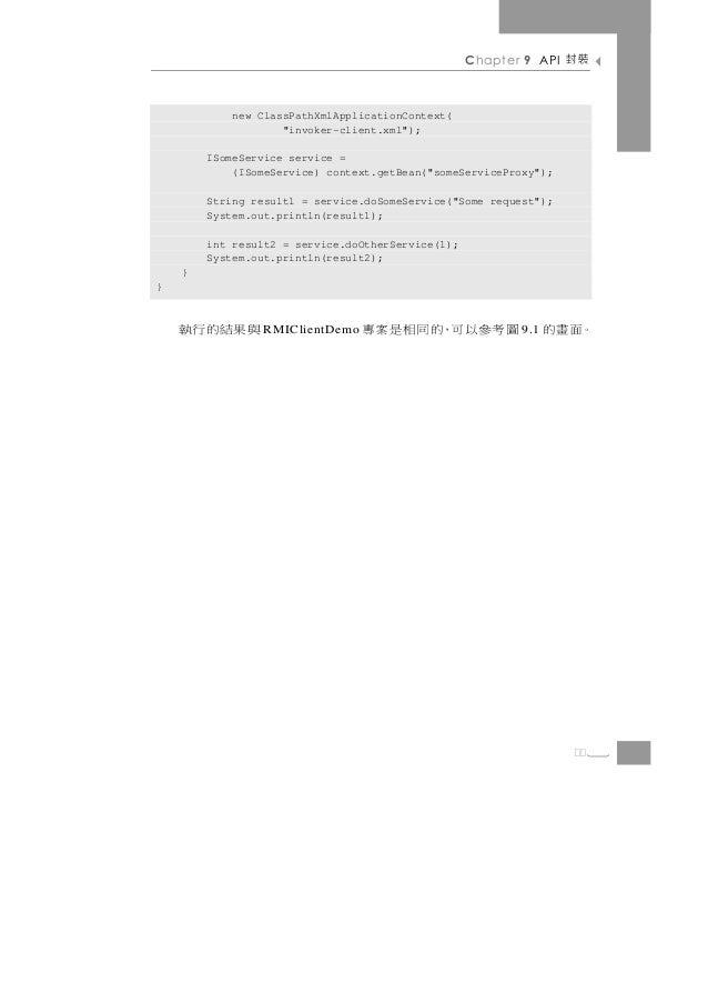 "Chapter 9 API   裝封           new ClassPathXmlApplicationContext(                   ""invoker-client.xml"");        ISomeServ..."