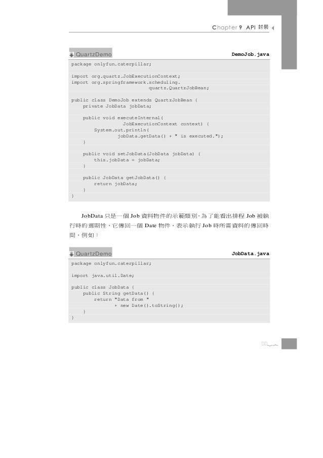 Chapter 9 API   裝封    QuartzDemo                                              DemoJob.javapackage onlyfun.caterpillar;impo...