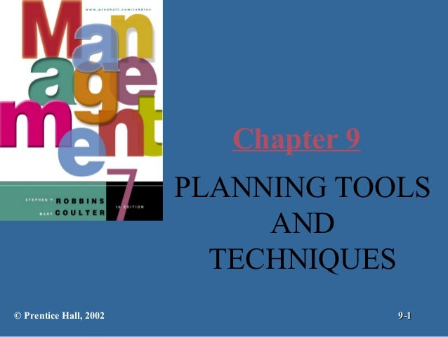 Chapter 9 PLANNING TOOLS AND TECHNIQUES © Prentice Hall, 2002  9-1