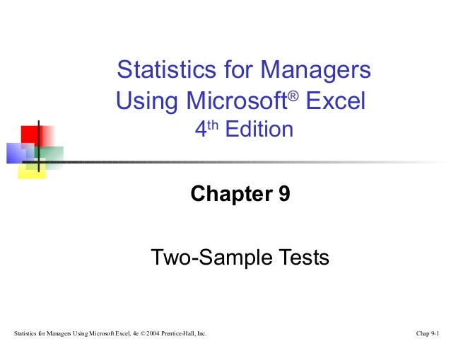 Statistics for Managers Using Microsoft® Excel 4th Edition Chapter 9 Two-Sample Tests  Statistics for Managers Using Micro...