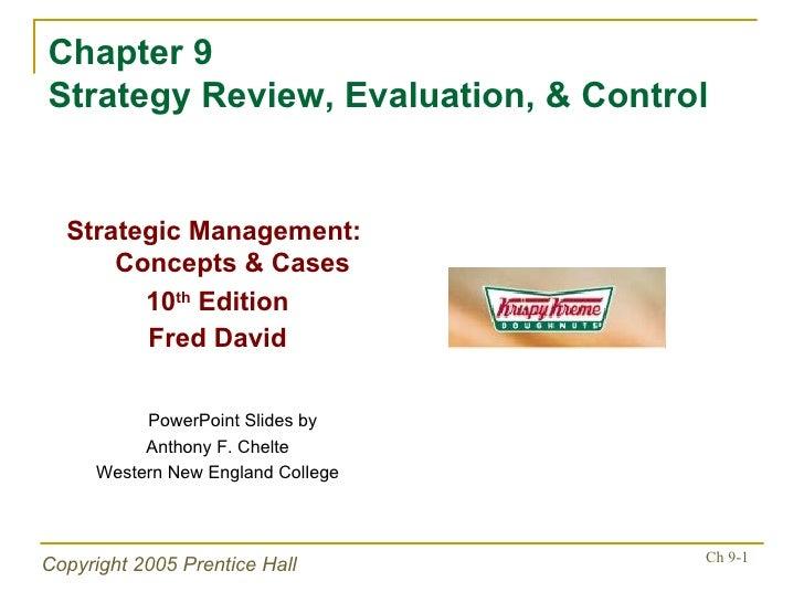 Chapter 9 Strategy Review, Evaluation, & Control <ul><li>Strategic Management:  Concepts & Cases </li></ul><ul><li>10 th  ...
