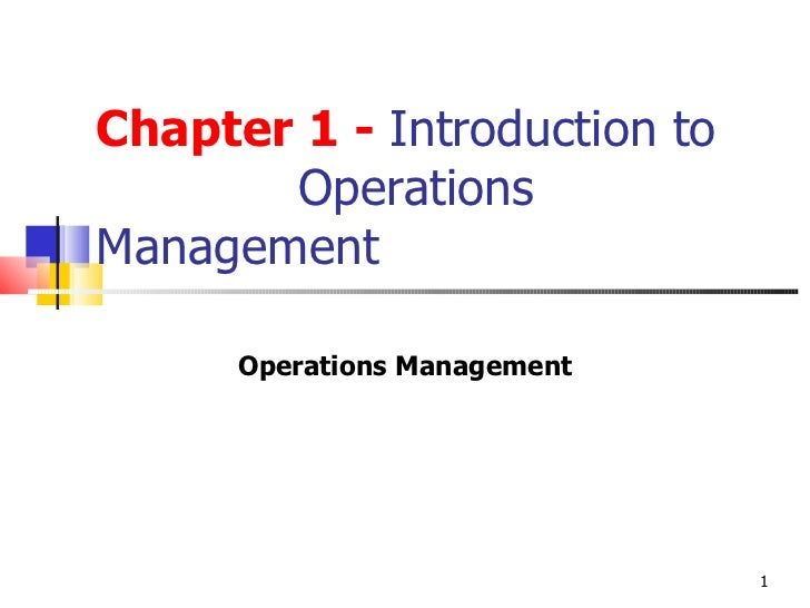 operations management chap 1 Answer at the bottom of the page chapter 01 introduction to operations management true / false questions 1 operations managers are responsible for assessing consumer wants and needs and selling and promoting the organizations goods or services.