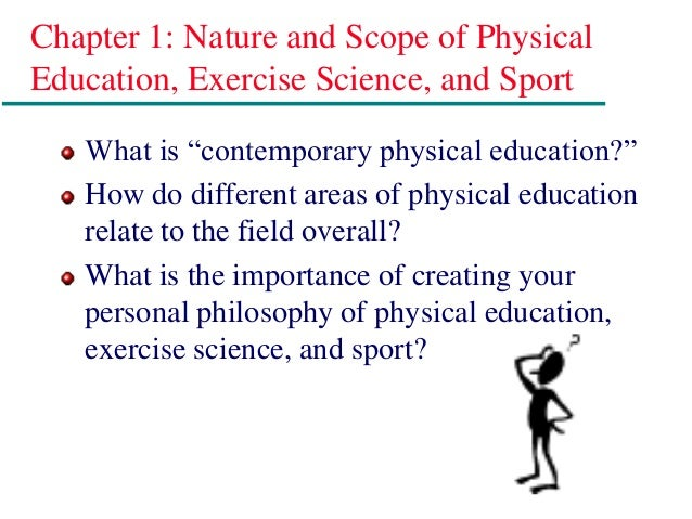 """Chapter 1: Nature and Scope of Physical Education, Exercise Science, and Sport What is """"contemporary physical education?"""" ..."""