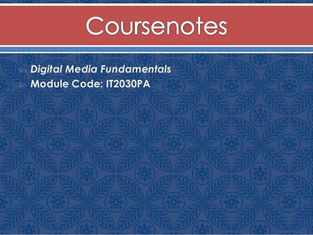  Digital Media Fundamentals  Module Code: IT2030PA