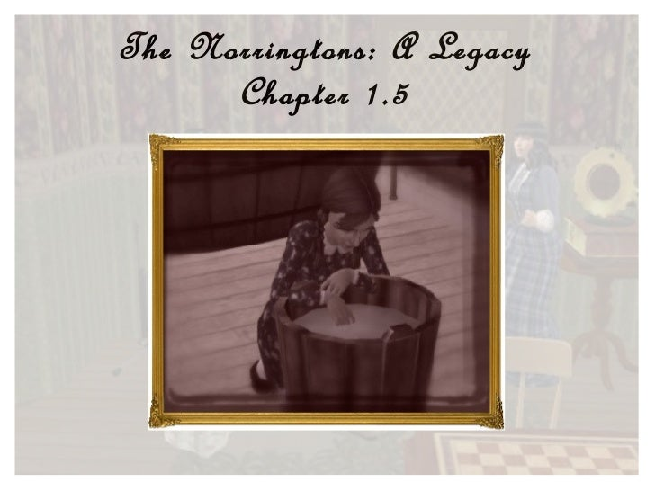 The Norringtons: A Legacy Chapter 1.5