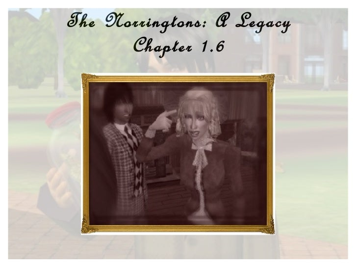 The Norringtons: A Legacy Chapter 1.6