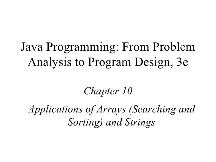 Java Programming: From Problem Analysis to Program Design, 3e Chapter 10 Applications of Arrays (Searching and Sorting) an...