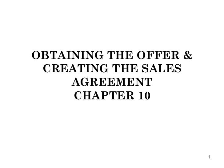 OBTAINING THE OFFER & CREATING THE SALES AGREEMENT CHAPTER 10