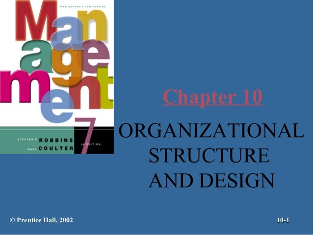 Chapter 10 ORGANIZATIONAL STRUCTURE AND DESIGN © Prentice Hall, 2002  10-1