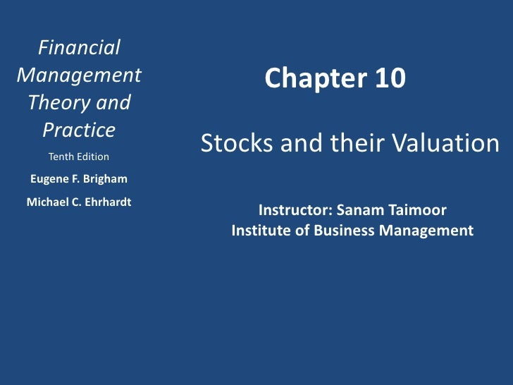 FinancialManagement                  Chapter 10 Theory and  Practice    Tenth Edition                      Stocks and thei...