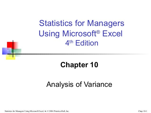 Statistics for Managers Using Microsoft® Excel 4th Edition Chapter 10 Analysis of Variance  Statistics for Managers Using ...