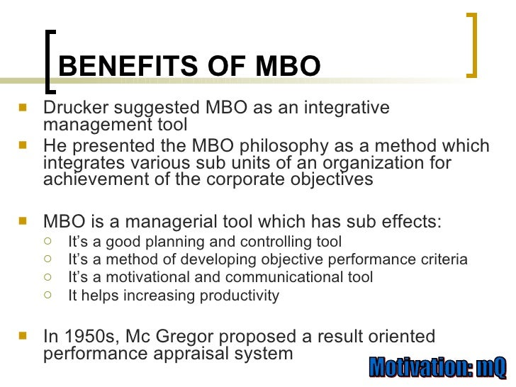 advantages and disadvantages of peter drucker s mbo Advantages of management by objectives - result oriented philosophy, formulation of clearer goals, facilitates objective appraisal and effective planning.