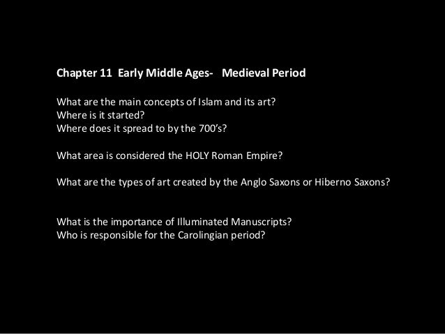 Chapter 11 Early Middle Ages- Medieval Period What are the main concepts of Islam and its art? Where is it started? Where ...