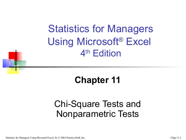 Statistics for Managers Using Microsoft® Excel 4th Edition Chapter 11 Chi-Square Tests and Nonparametric Tests Statistics ...