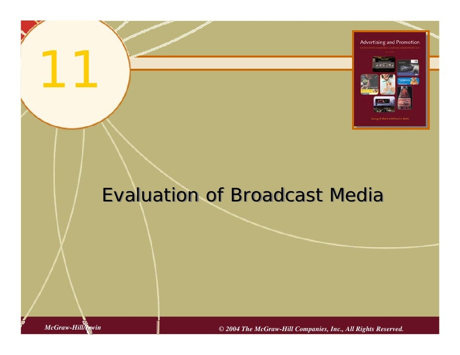 11                      Evaluation of Broadcast Media     McGraw-Hill/Irwin              © 2004 The McGraw-Hill Companies,...