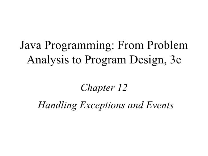 Java Programming: From Problem Analysis to Program Design, 3e Chapter 12 Handling Exceptions and Events