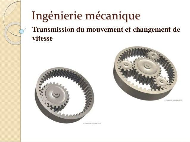 Ingénierie mécanique Transmission du mouvement et changement de vitesse