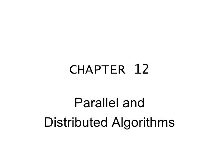 CHAPTER 12 Parallel and Distributed Algorithms