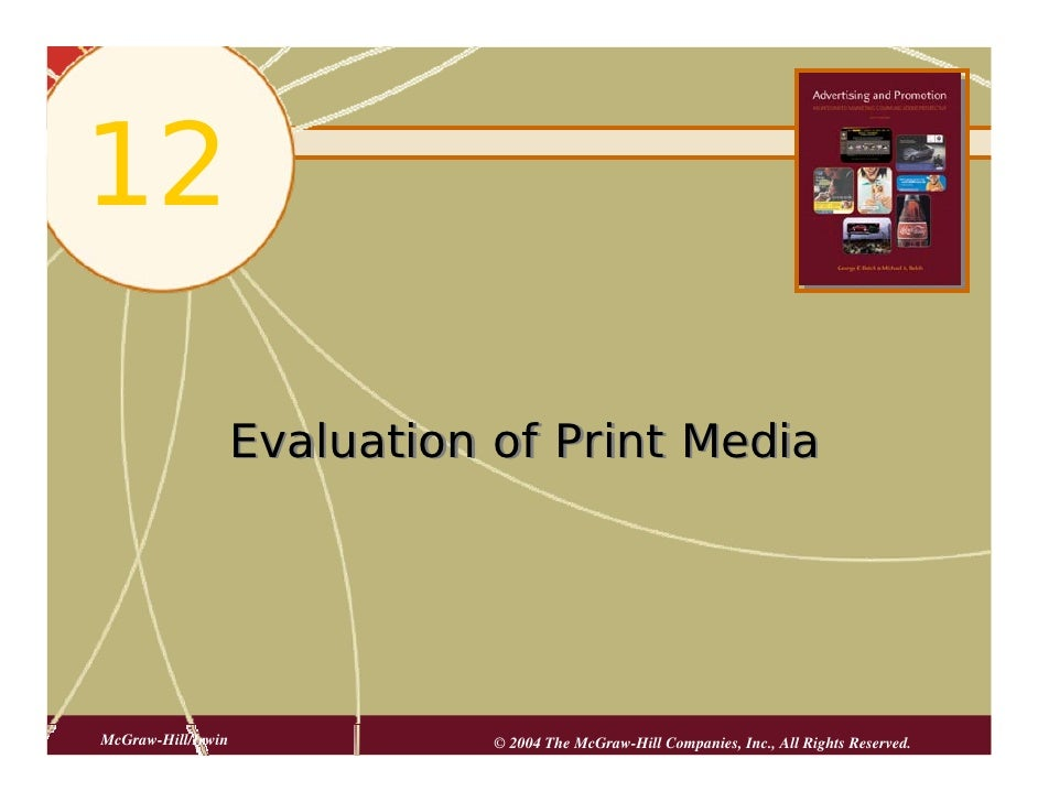 12                      Evaluation of Print Media     McGraw-Hill/Irwin              © 2004 The McGraw-Hill Companies, Inc...