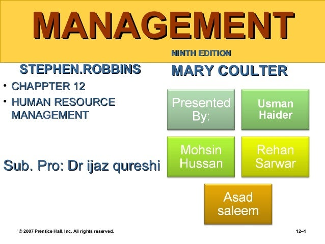 MANAGEMENT NINTH EDITION  STEPHEN.ROBBINS  MARY COULTER  • CHAPPTER 12 • HUMAN RESOURCE MANAGEMENT  Sub. Pro: Dr ijaz qure...