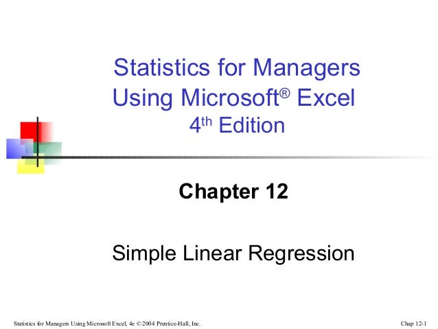 Statistics for Managers Using Microsoft® Excel 4th Edition Chapter 12 Simple Linear Regression  Statistics for Managers Us...