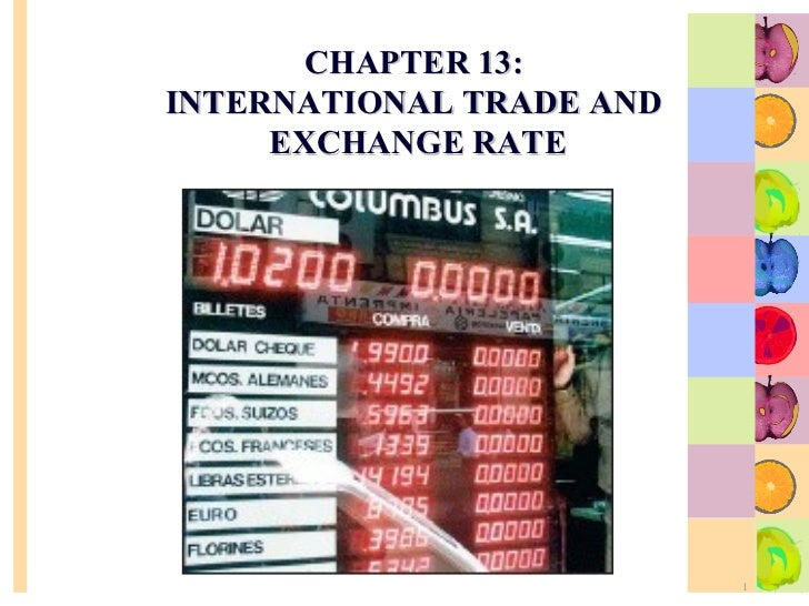 CHAPTER 13:  INTERNATIONAL TRADE AND  EXCHANGE RATE
