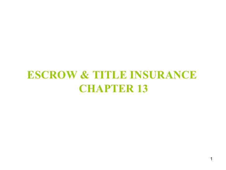 ESCROW & TITLE INSURANCE  CHAPTER 13