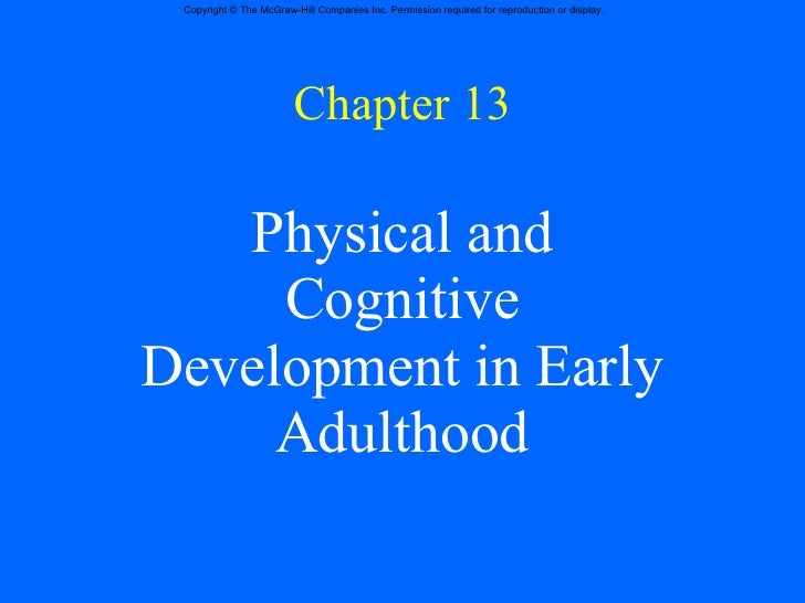 Chapter 13 Physical and Cognitive Development in Early Adulthood