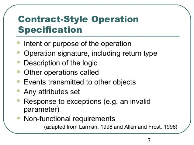Contract-Style Operation  Specification   Intent or purpose of the operation   Operation signature, including return typ...