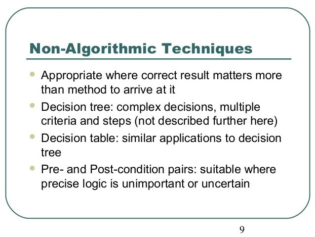 Non-Algorithmic Techniques   Appropriate where correct result matters more  than method to arrive at it   Decision tree:...