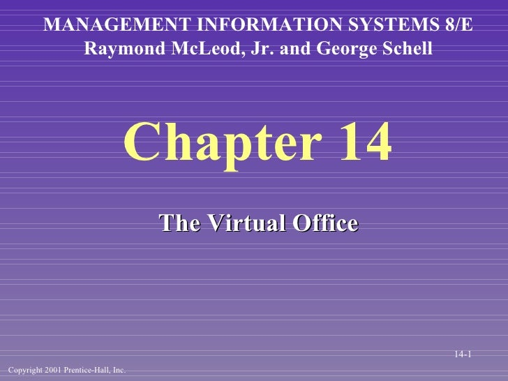 Chapter 14 <ul><li>The Virtual Office </li></ul>MANAGEMENT INFORMATION SYSTEMS 8/E Raymond McLeod, Jr. and George Schell C...