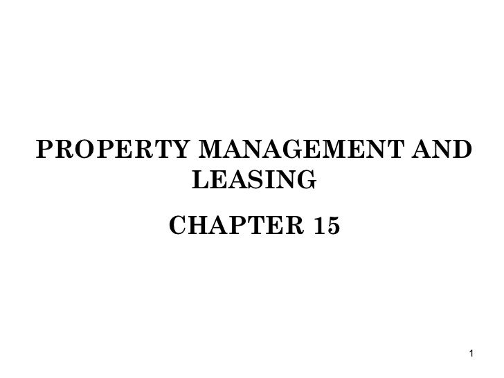 PROPERTY MANAGEMENT AND LEASING CHAPTER 15