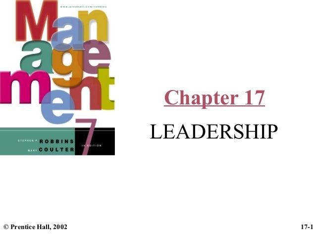 Chapter 17 LEADERSHIP  © Prentice Hall, 2002  17-1