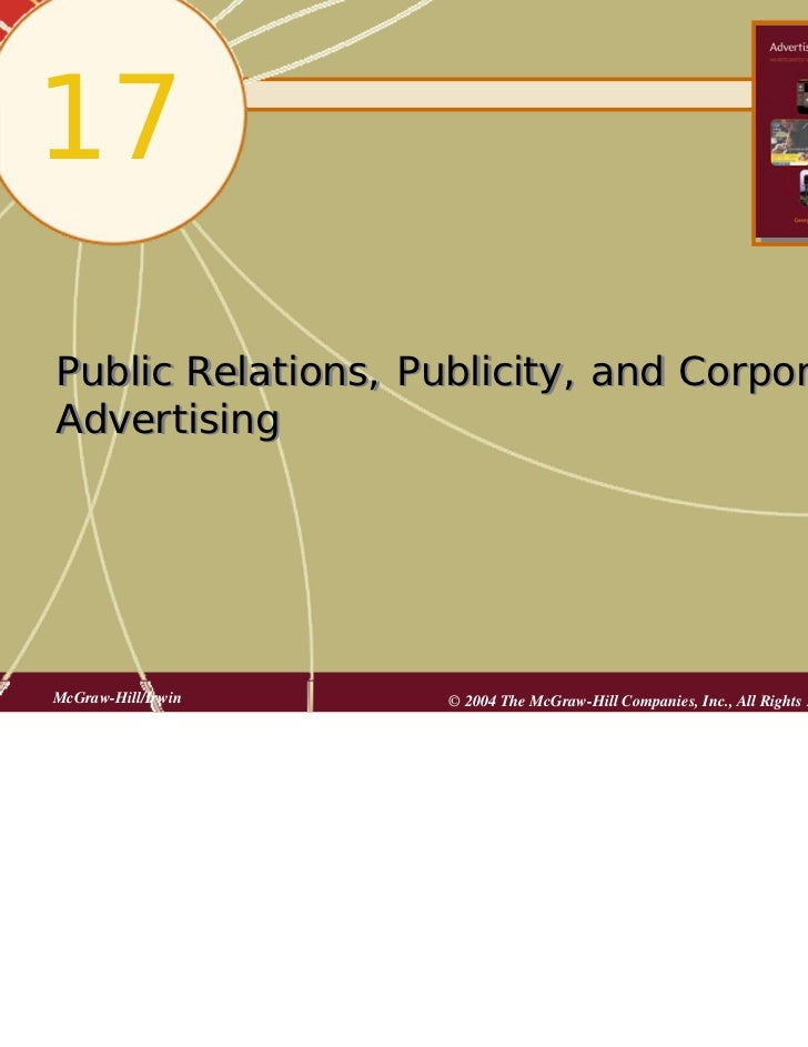 17Public Relations, Publicity, and CorporateAdvertisingMcGraw-Hill/Irwin   © 2004 The McGraw-Hill Companies, Inc., All Rig...