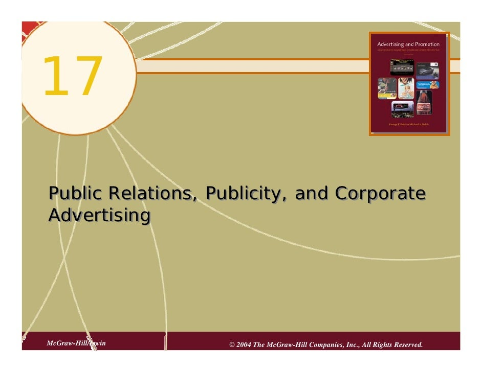 17 Public Relations, Publicity, and Corporate Advertising     McGraw-Hill/Irwin   © 2004 The McGraw-Hill Companies, Inc., ...