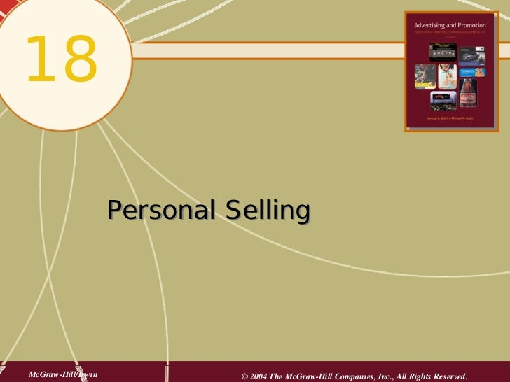 18                      Personal Selling     McGraw-Hill/Irwin             © 2004 The McGraw-Hill Companies, Inc., All Rig...