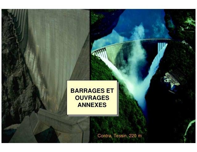 ÉC OLE POLY TEC HNIQUE FÉDÉRALE D E LAUSANNE Laboratoire de Constructions Hydrauliques Barrages Généralités Contra, Tessin...