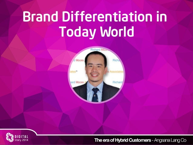 Brand Differentiation in Today World