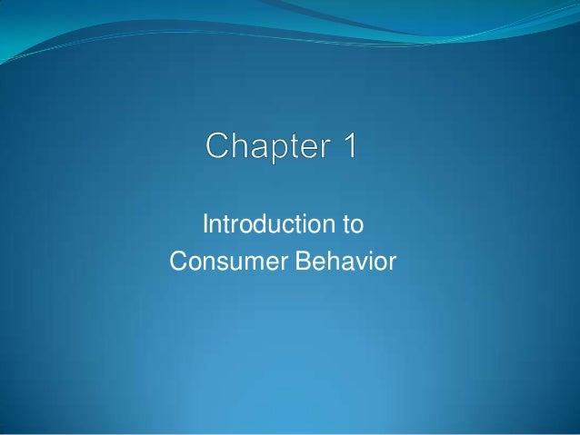Introduction toConsumer Behavior