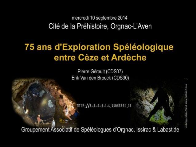 Groupement Associatif de Spéléologues d' Orgnac-L'Aven, Issirac et Labastide-de-Virac  • Présentation  • Les pionniers, dé...
