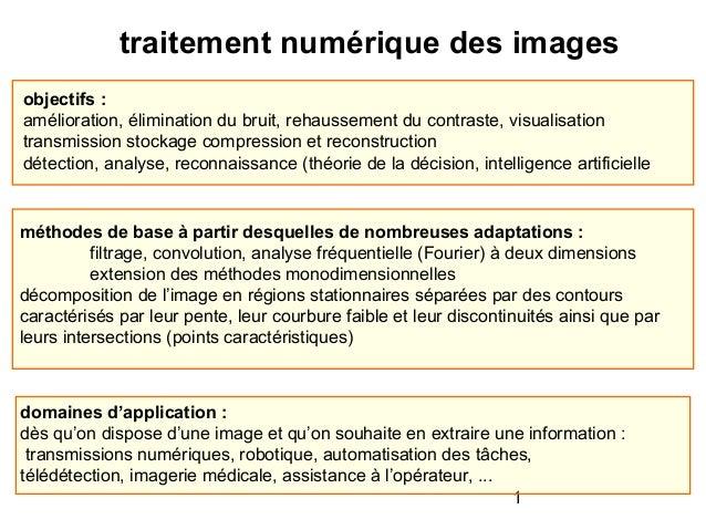 1traitement numérique des imagesobjectifs :amélioration, élimination du bruit, rehaussement du contraste, visualisationtra...