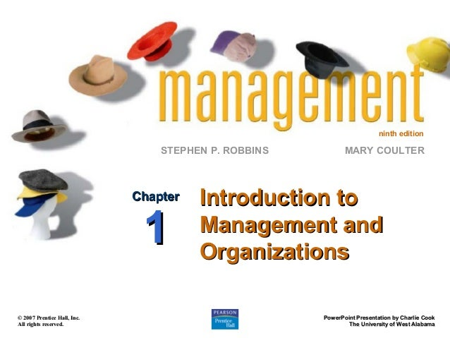 ninth edition  STEPHEN P. ROBBINS  Chapter  1  © 2007 Prentice Hall, Inc. All rights reserved.  MARY COULTER  Introduction...